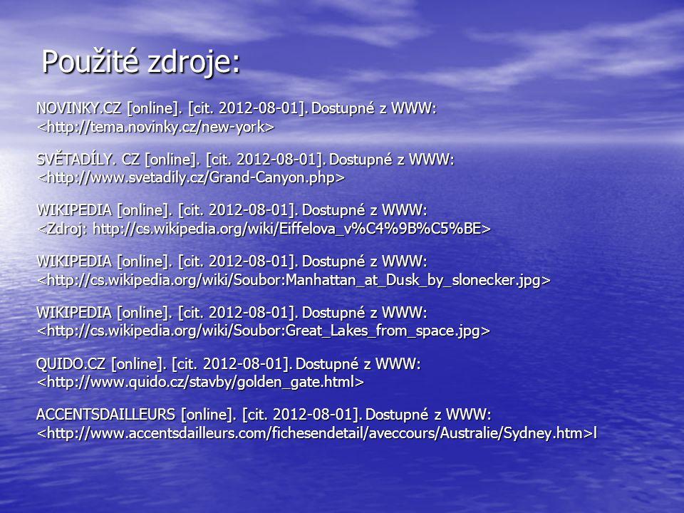 Použité zdroje: NOVINKY.CZ [online]. [cit. 2012-08-01]. Dostupné z WWW: <http://tema.novinky.cz/new-york>